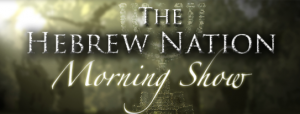 Hebrew Nation Morning Show – Hebrew Nation Online 2016-02-04 08-43-22